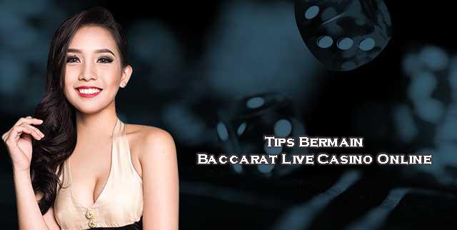 Tips Bermain Baccarat Live Casino Online