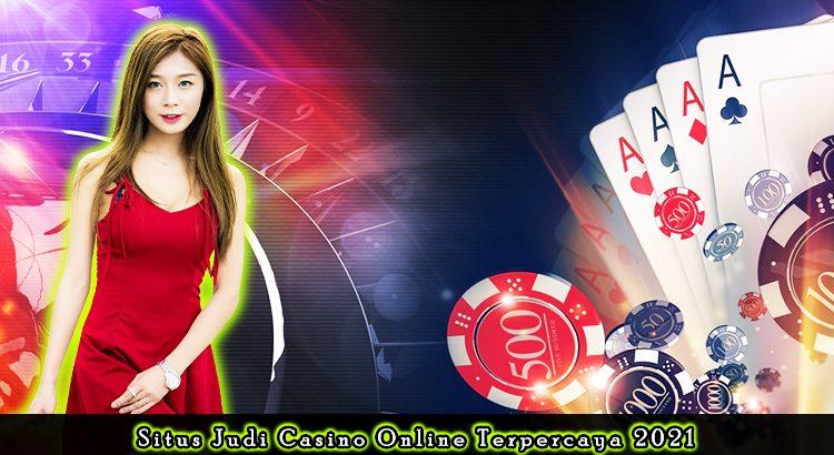 Situs Judi Casino Online Terpercaya 2021