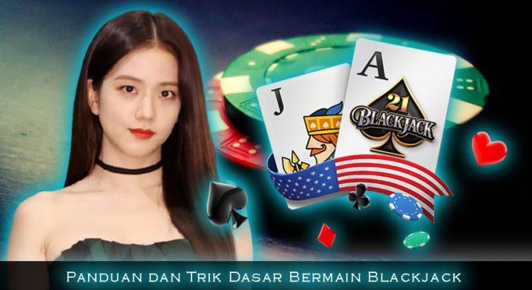 Panduan dan Trik Dasar Bermain Blackjack