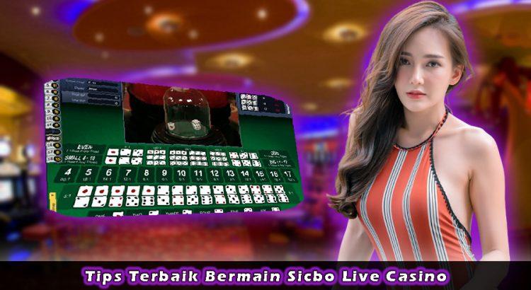 Tips Terbaik Bermain Sicbo Live Casino