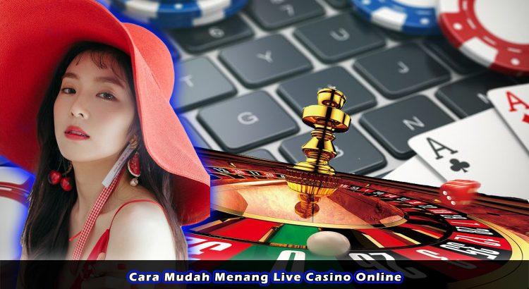 Cara Mudah Menang Live Casino Online