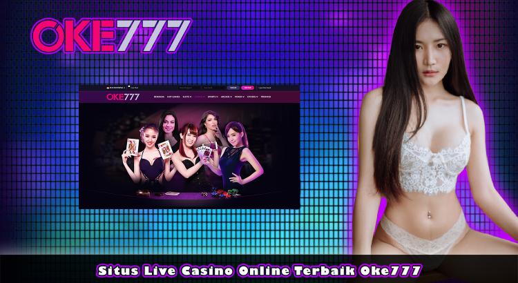 Situs Live Casino Online Terbaik Oke777