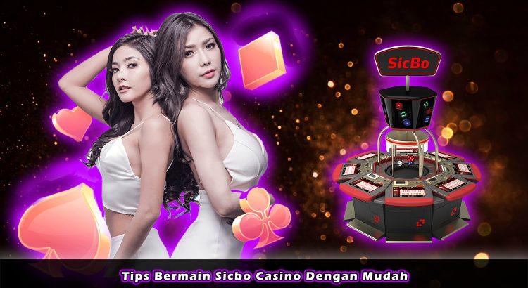 Tips Bermain Sicbo Casino Dengan Mudah